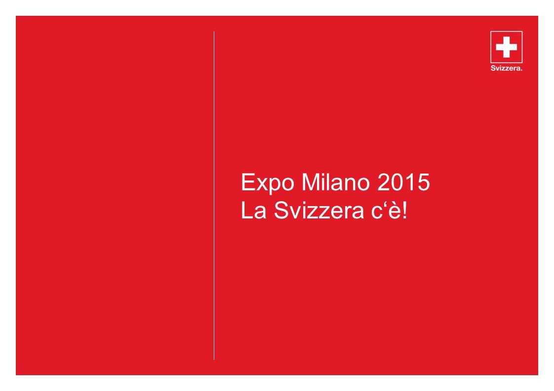 Expo Milano 2015 La Svizzera c'è!