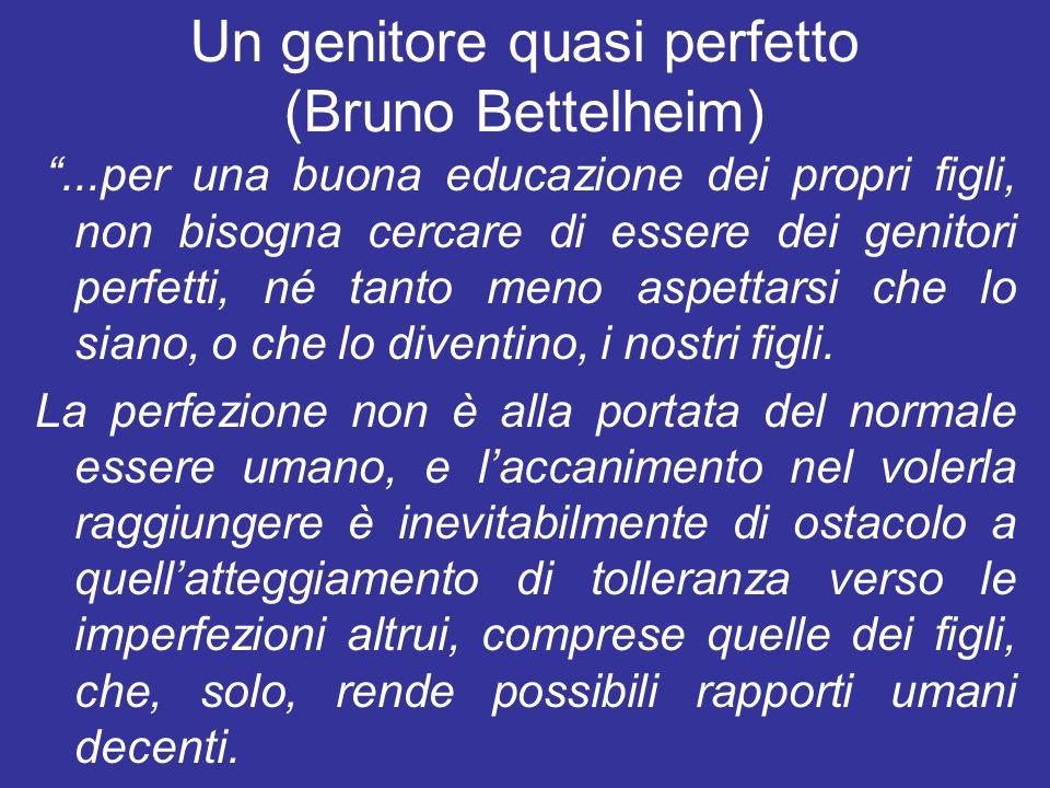 Un genitore quasi perfetto (Bruno Bettelheim)