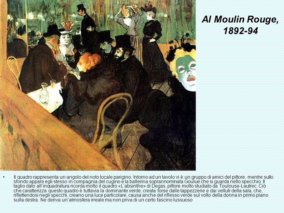 Al Moulin Rouge, 1892-94