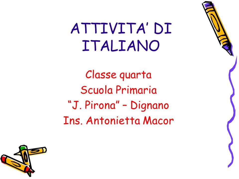ATTIVITA' DI ITALIANO Classe quarta Scuola Primaria
