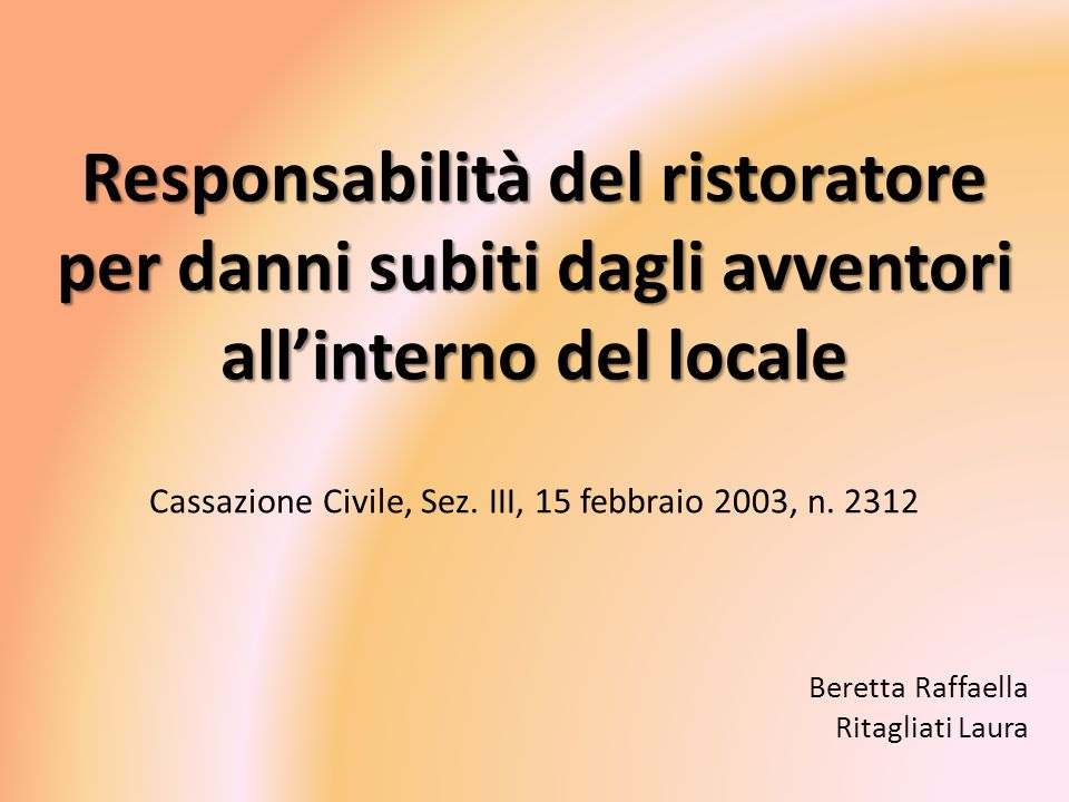 Responsabilità del ristoratore per danni subiti dagli avventori all'interno del locale Cassazione Civile, Sez. III, 15 febbraio 2003, n. 2312