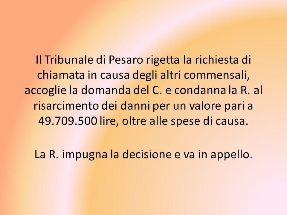 Il Tribunale di Pesaro rigetta la richiesta di chiamata in causa degli altri commensali, accoglie la domanda del C.