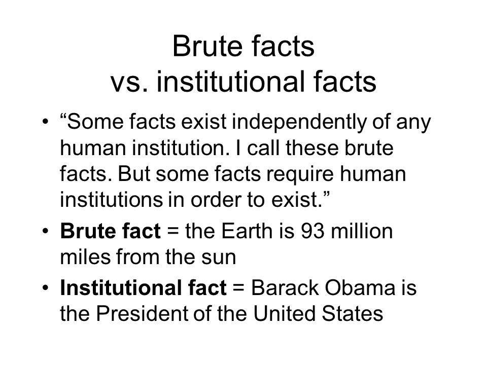 Brute facts vs. institutional facts