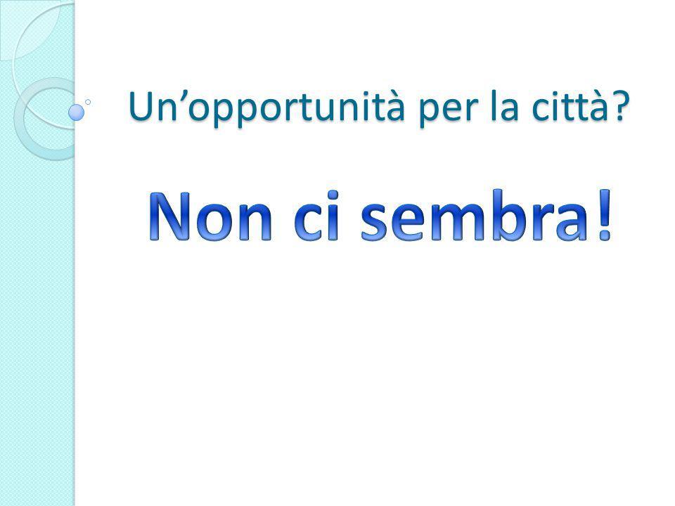 Un'opportunità per la città