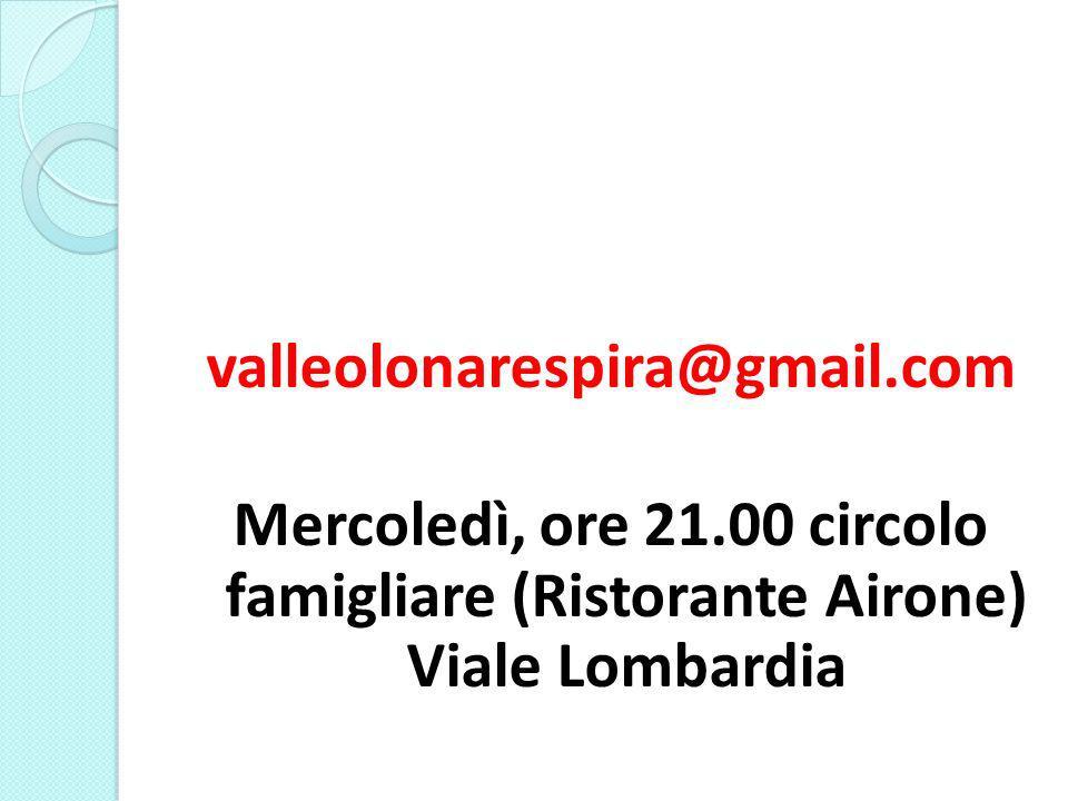 valleolonarespira@gmail. com Mercoledì, ore 21
