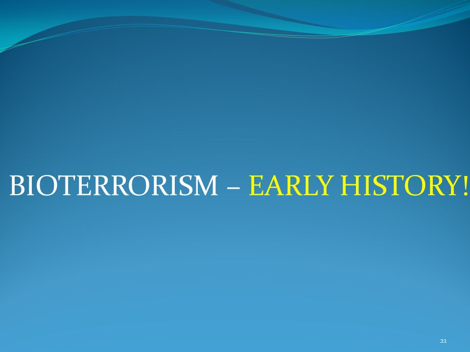 Bioterrorism – Early historY!