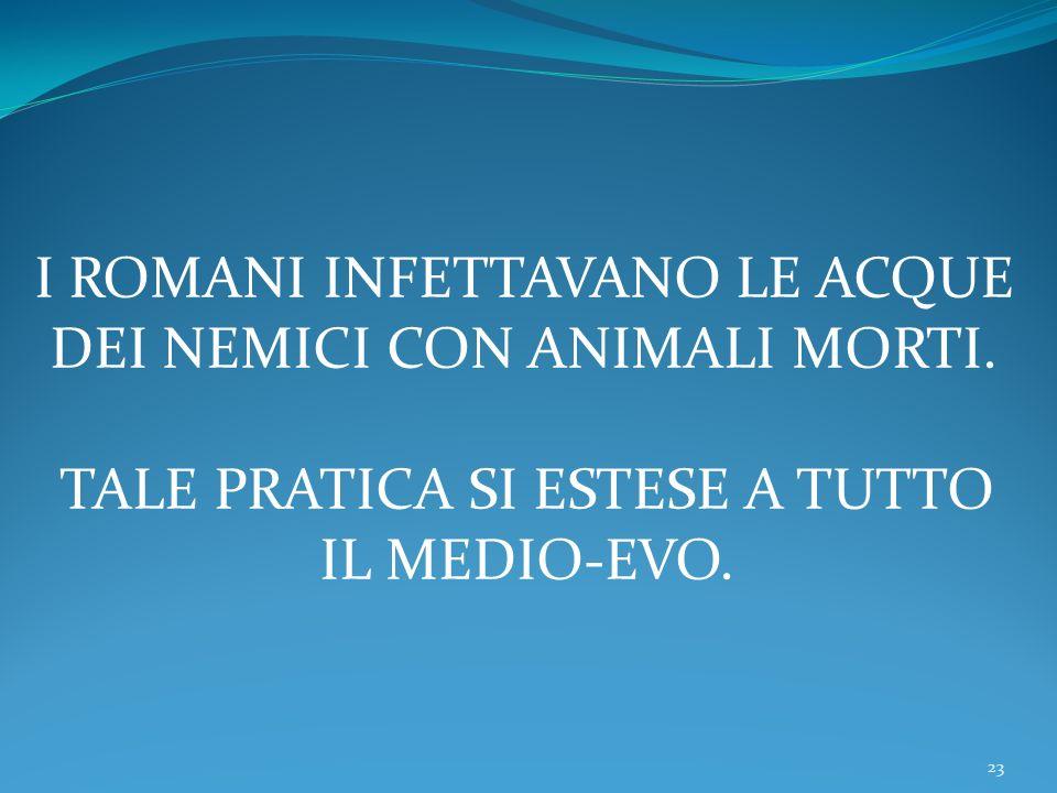 I Romani infettavano le acque dei nemici con animali morti.