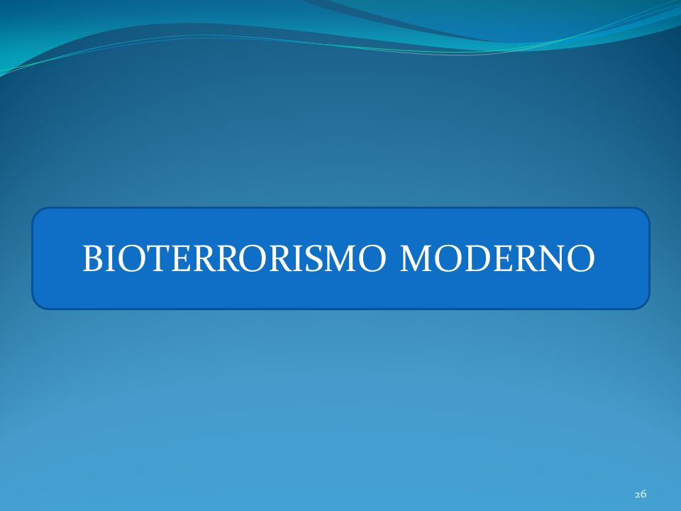 BIOTERRORISMO MODERNO