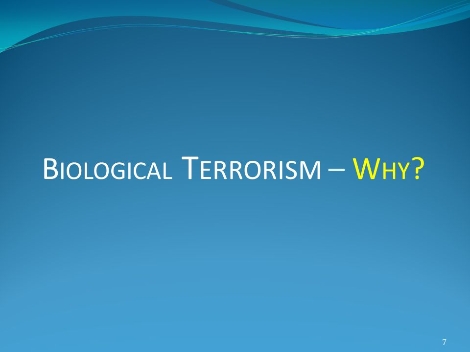 Biological Terrorism – Why