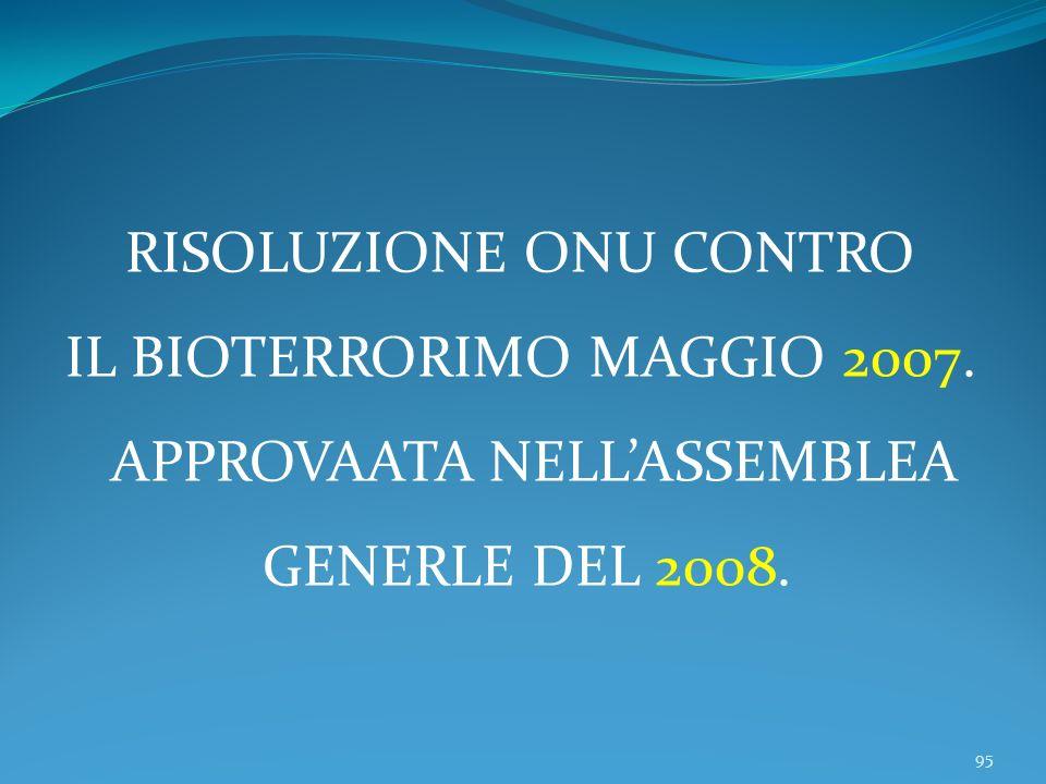 RISOLUZIONE ONU CONTRO IL BIOTERRORIMO MAGGIO 2007.