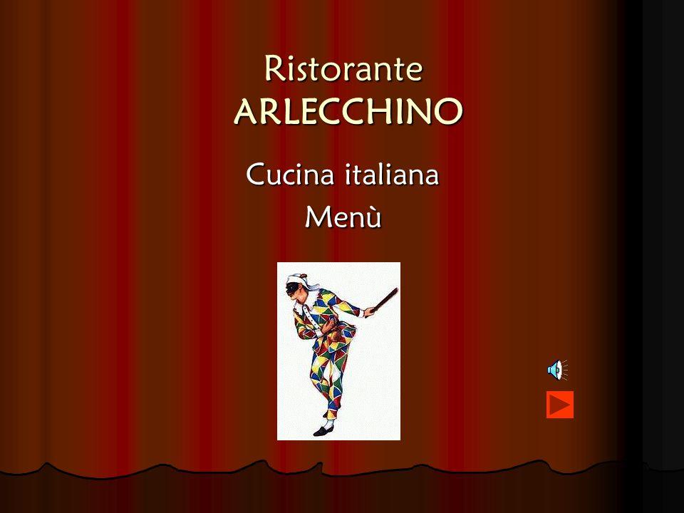 Ristorante ARLECCHINO Cucina italiana Menù