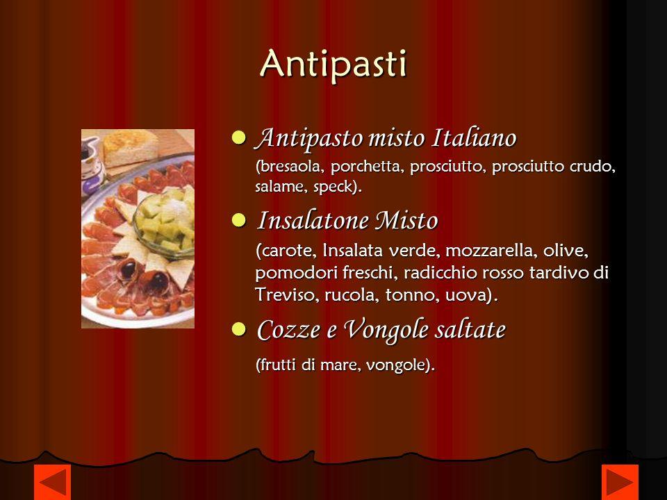 Antipasti Antipasto misto Italiano (bresaola, porchetta, prosciutto, prosciutto crudo, salame, speck).