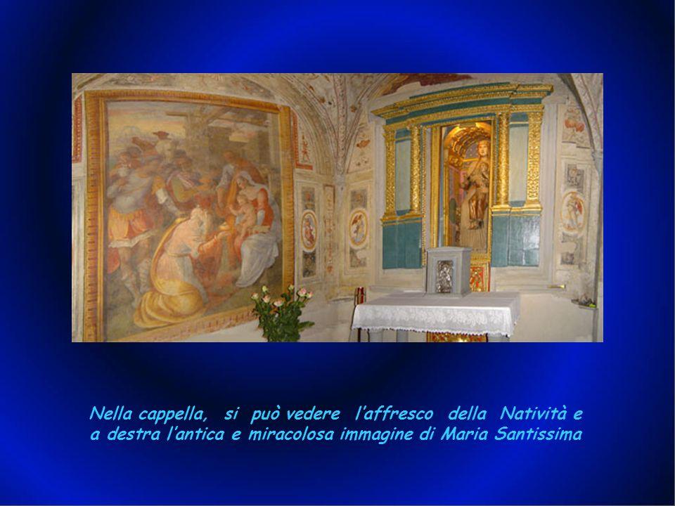 Nella cappella, si può vedere l'affresco della Natività e a destra l'antica e miracolosa immagine di Maria Santissima