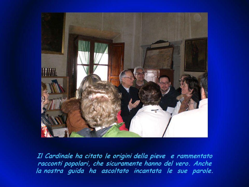 Il Cardinale ha citato le origini della pieve e rammentato racconti popolari, che sicuramente hanno del vero.