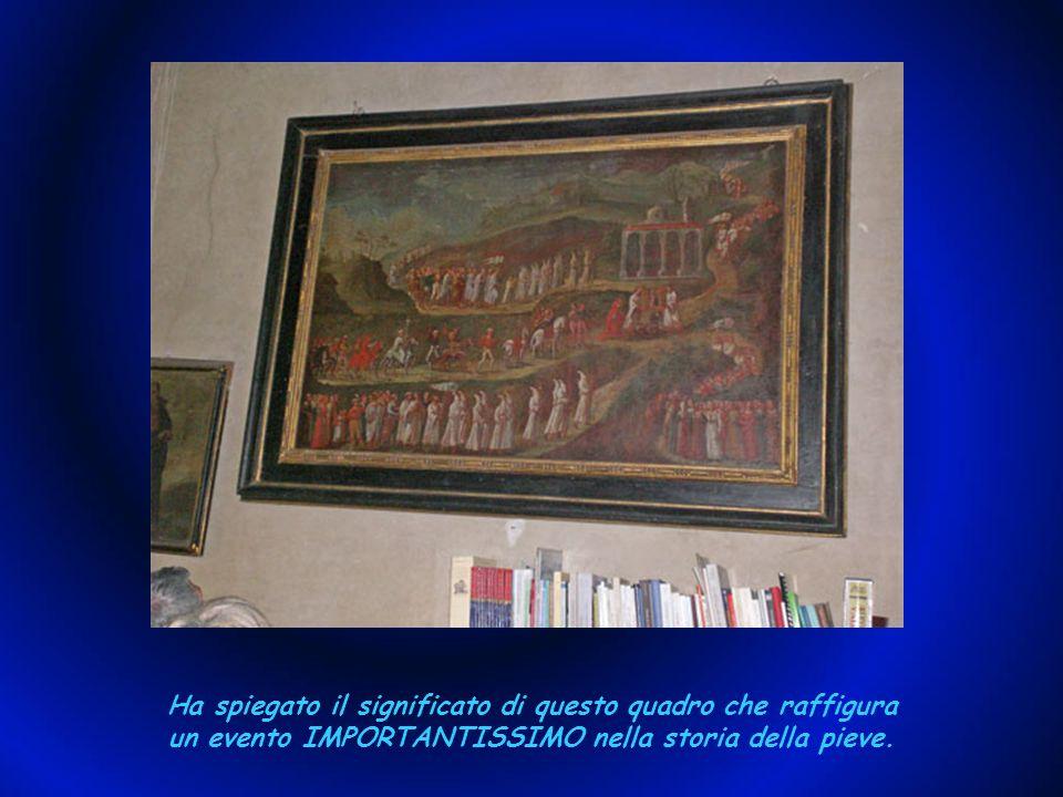 Ha spiegato il significato di questo quadro che raffigura un evento IMPORTANTISSIMO nella storia della pieve.