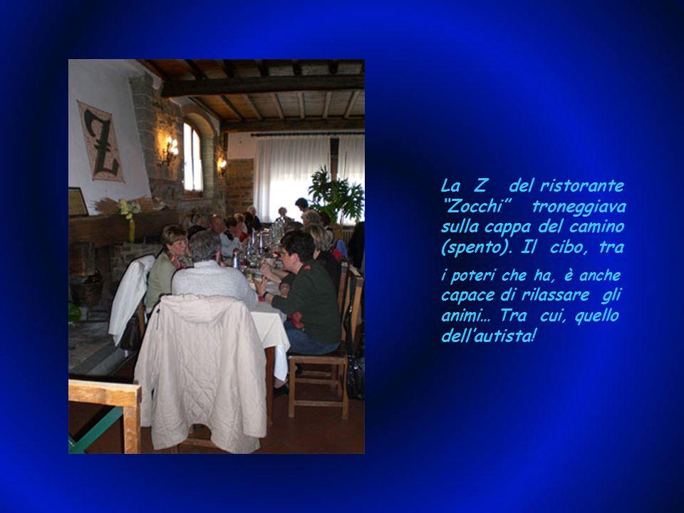 La Z del ristorante Zocchi troneggiava sulla cappa del camino (spento). Il cibo, tra