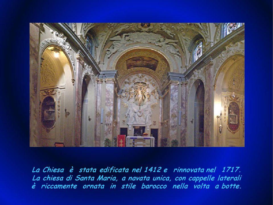 La Chiesa è stata edificata nel 1412 e rinnovata nel 1717