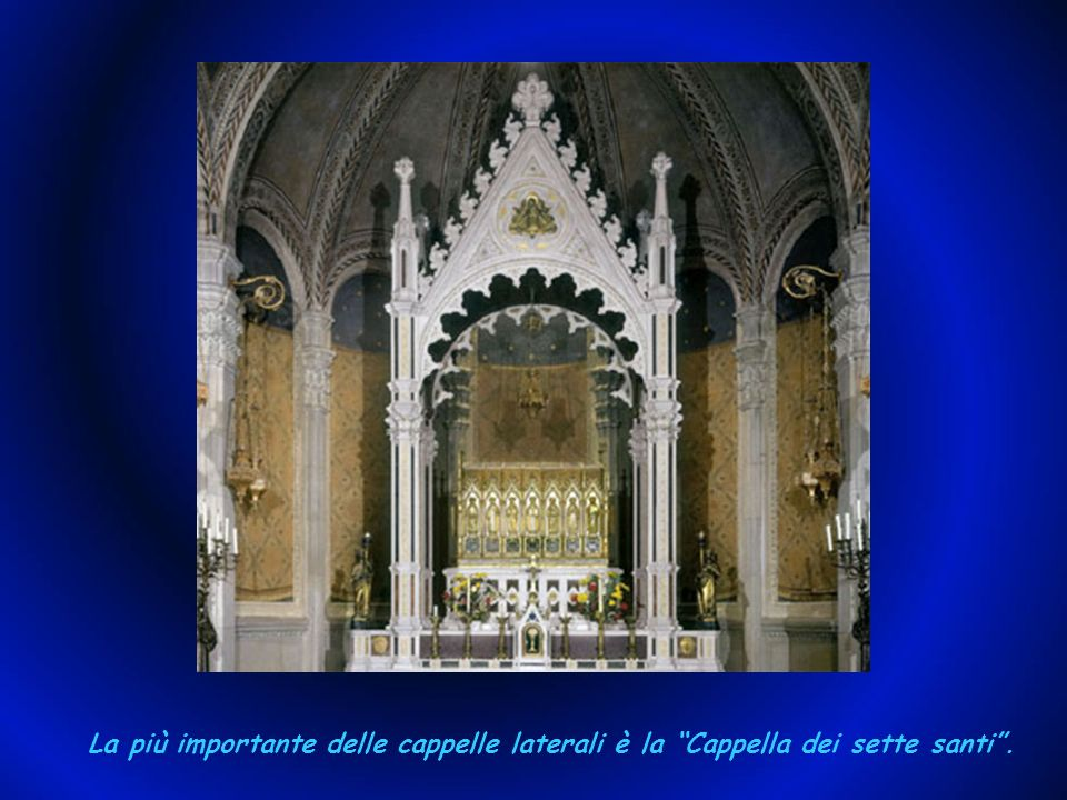 La più importante delle cappelle laterali è la Cappella dei sette santi .