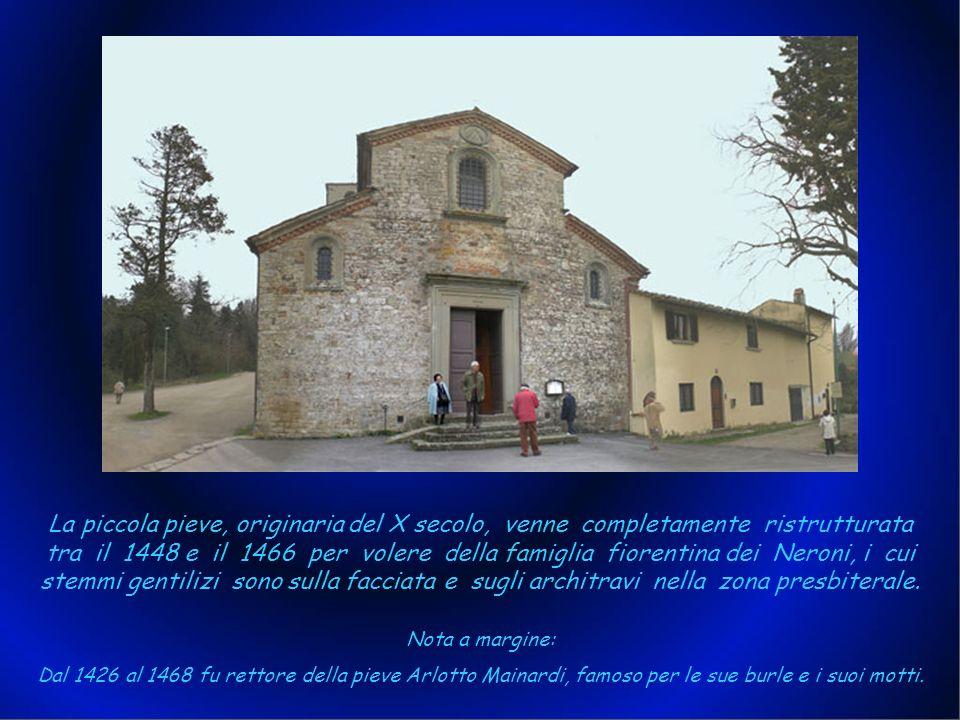 La piccola pieve, originaria del X secolo, venne completamente ristrutturata tra il 1448 e il 1466 per volere della famiglia fiorentina dei Neroni, i cui stemmi gentilizi sono sulla facciata e sugli architravi nella zona presbiterale.