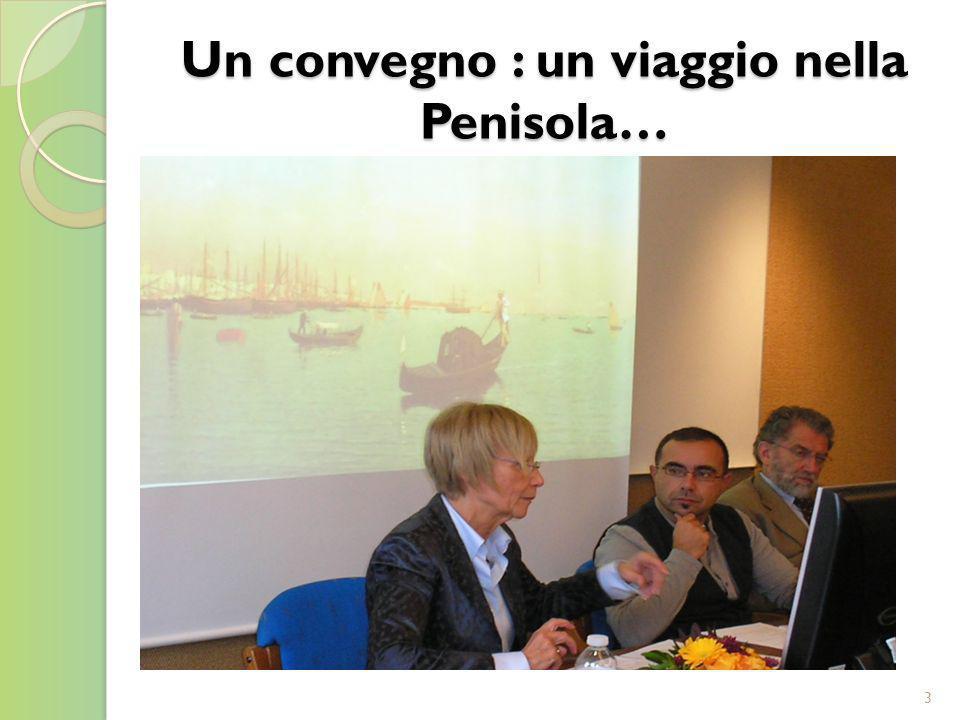 Un convegno : un viaggio nella Penisola…