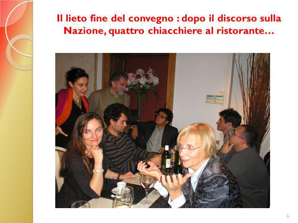 Il lieto fine del convegno : dopo il discorso sulla Nazione, quattro chiacchiere al ristorante…