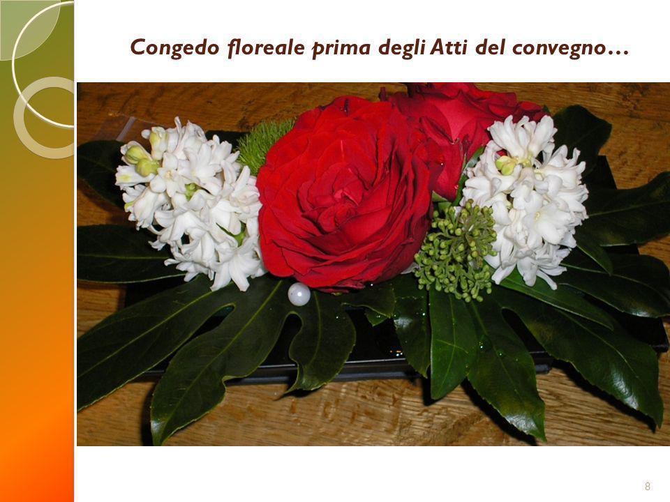 Congedo floreale prima degli Atti del convegno…