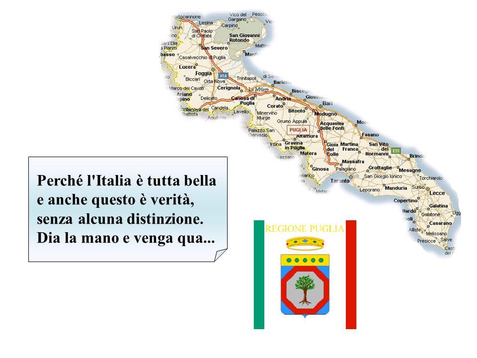 Perché l Italia è tutta bella e anche questo è verità, senza alcuna distinzione.