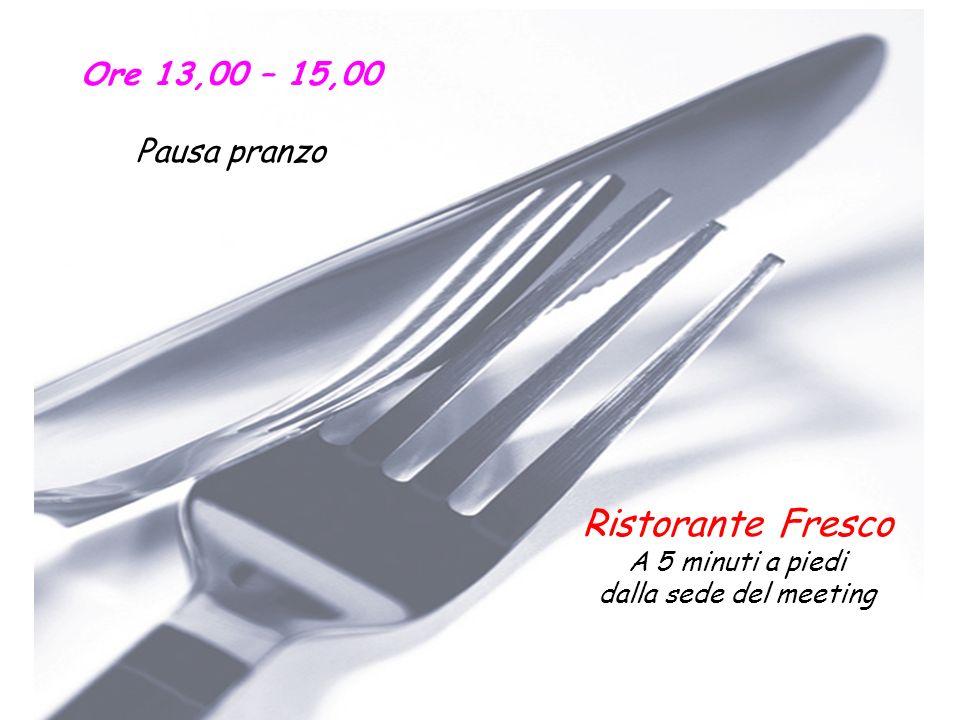 Ristorante Fresco Ore 13,00 – 15,00 Pausa pranzo A 5 minuti a piedi