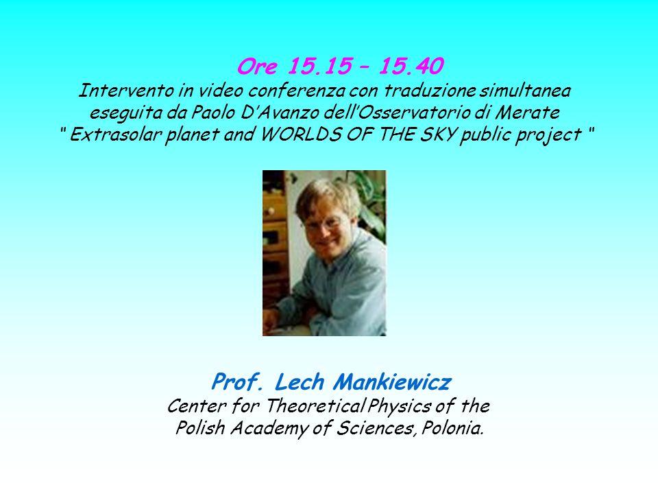 Ore 15.15 – 15.40 Prof. Lech Mankiewicz