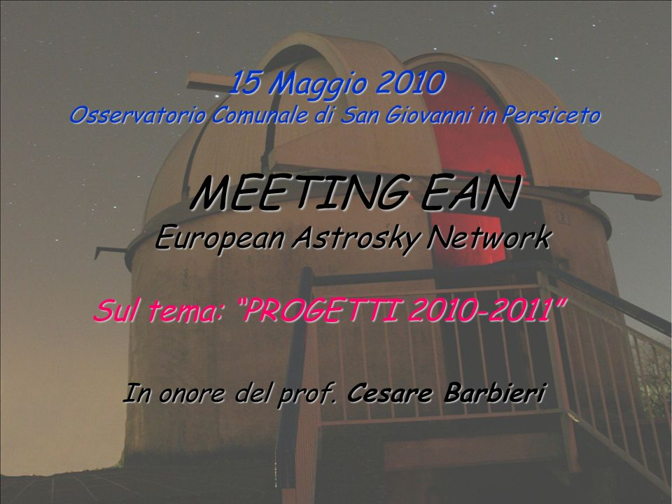 MEETING EAN 15 Maggio 2010 European Astrosky Network