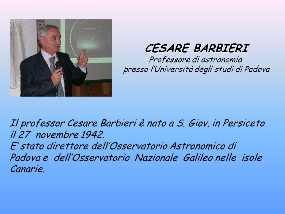 CESARE BARBIERI Professore di astronomia. presso l'Università degli studi di Padova.