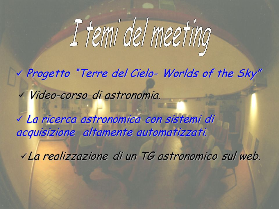 I temi del meeting Progetto Terre del Cielo- Worlds of the Sky