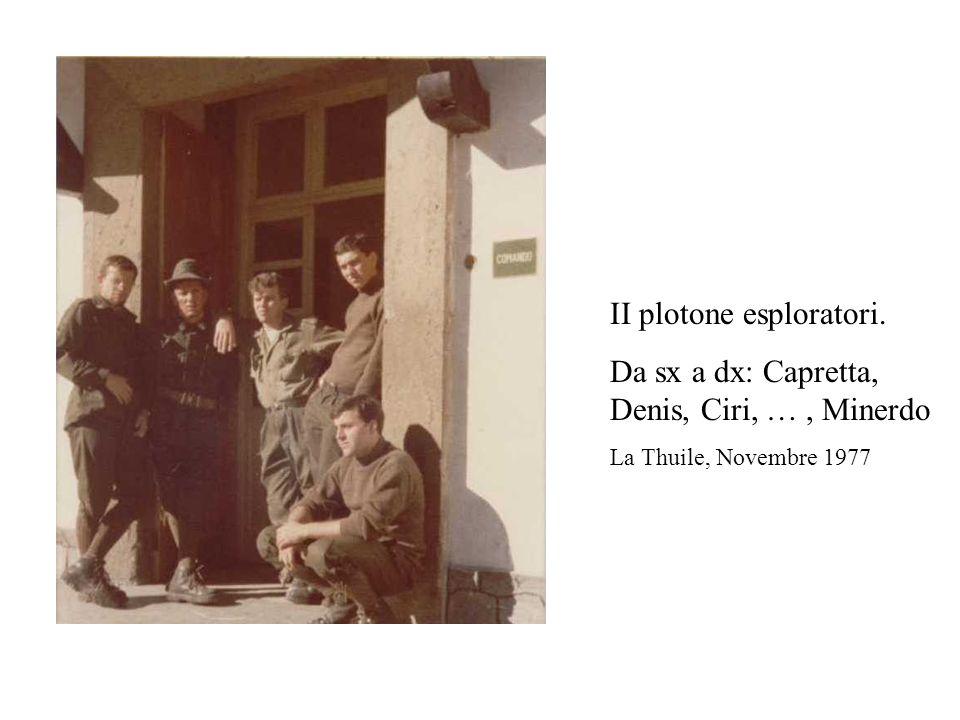 II plotone esploratori. Da sx a dx: Capretta, Denis, Ciri, … , Minerdo