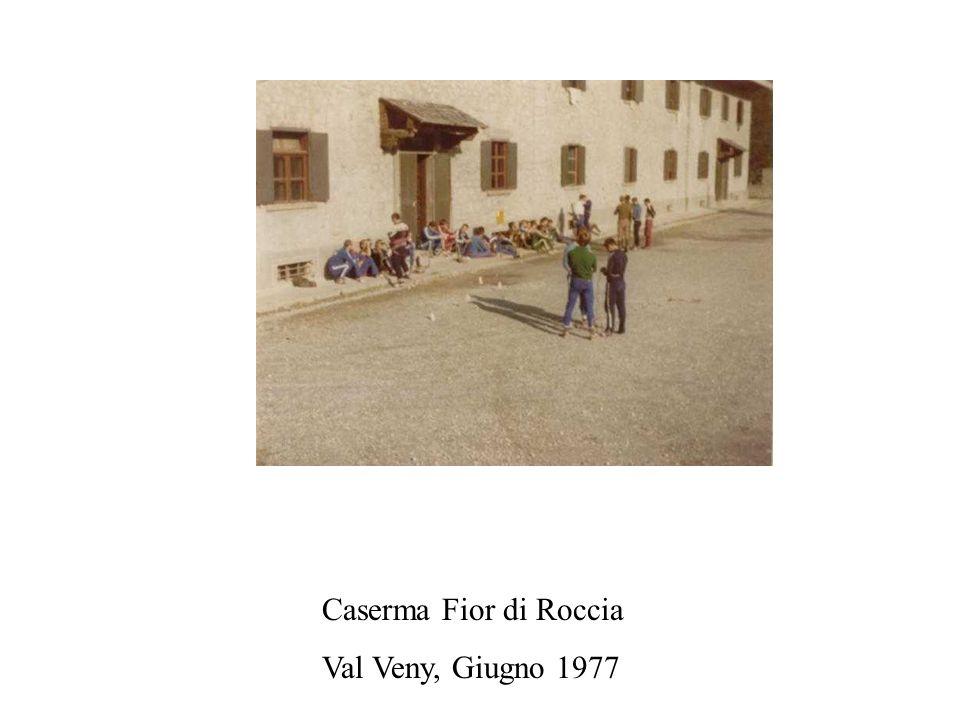 Caserma Fior di Roccia Val Veny, Giugno 1977