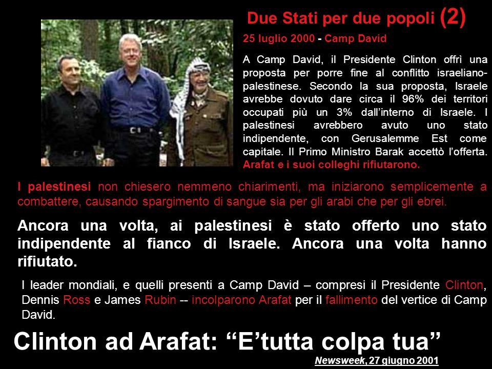 Clinton ad Arafat: E'tutta colpa tua Newsweek, 27 giugno 2001