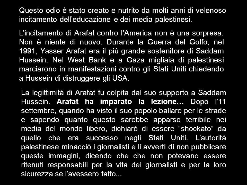 Questo odio è stato creato e nutrito da molti anni di velenoso incitamento dell'educazione e dei media palestinesi.