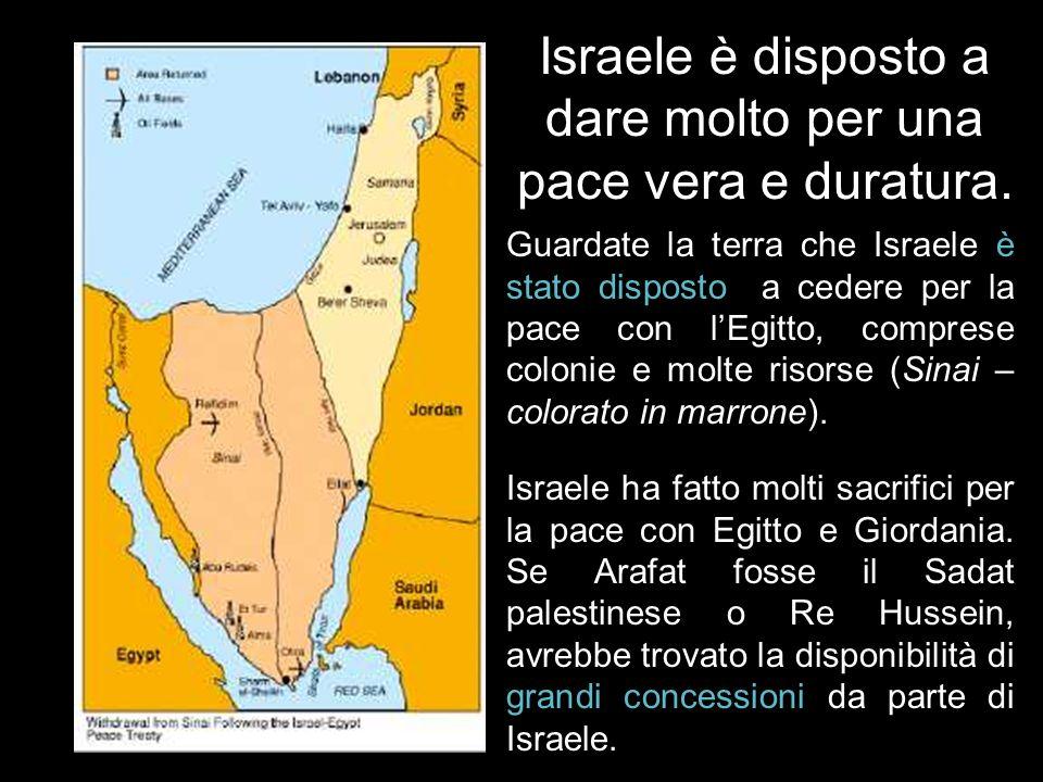 Israele è disposto a dare molto per una pace vera e duratura.