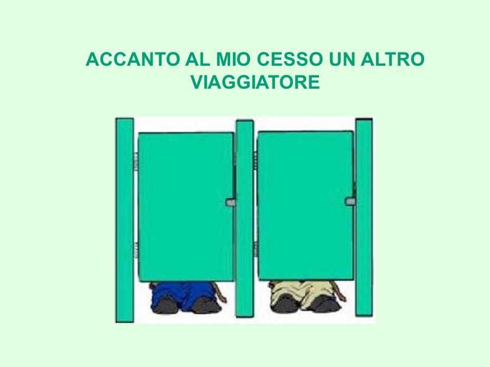 ACCANTO AL MIO CESSO UN ALTRO VIAGGIATORE