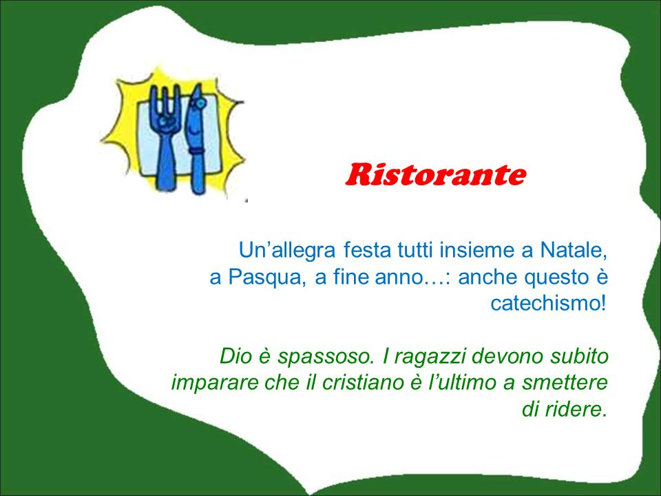 Ristorante Un'allegra festa tutti insieme a Natale, a Pasqua, a fine anno…: anche questo è catechismo!