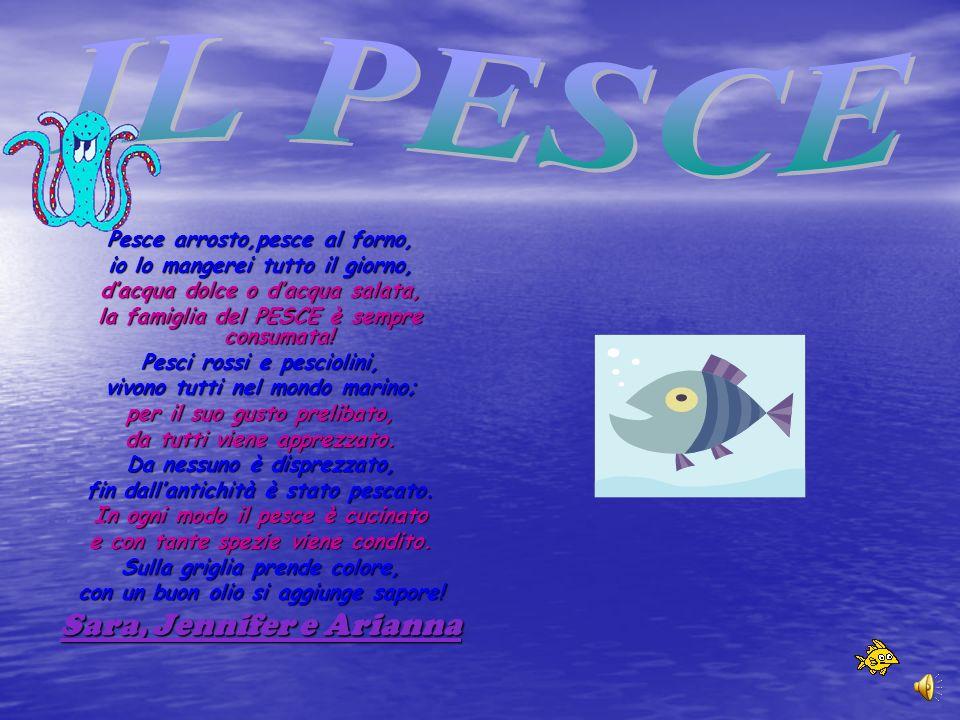 IL PESCE Sara, Jennifer e Arianna Pesce arrosto,pesce al forno,