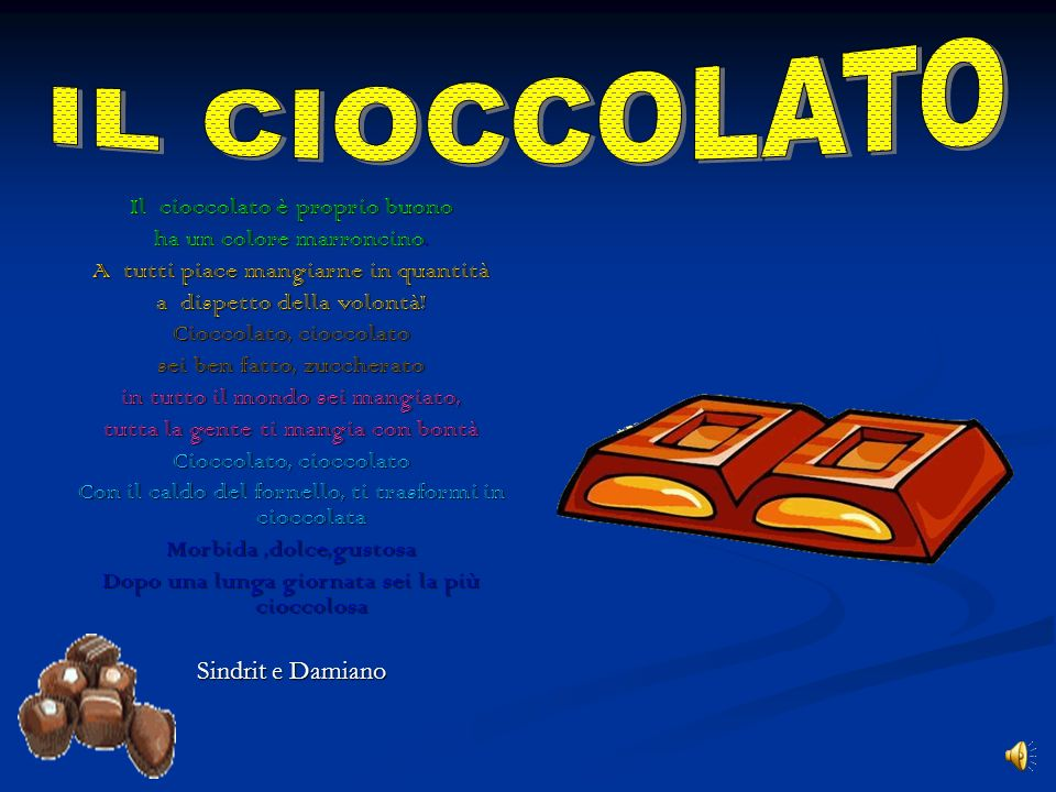 IL CIOCCOLATO Il cioccolato è proprio buono ha un colore marroncino.