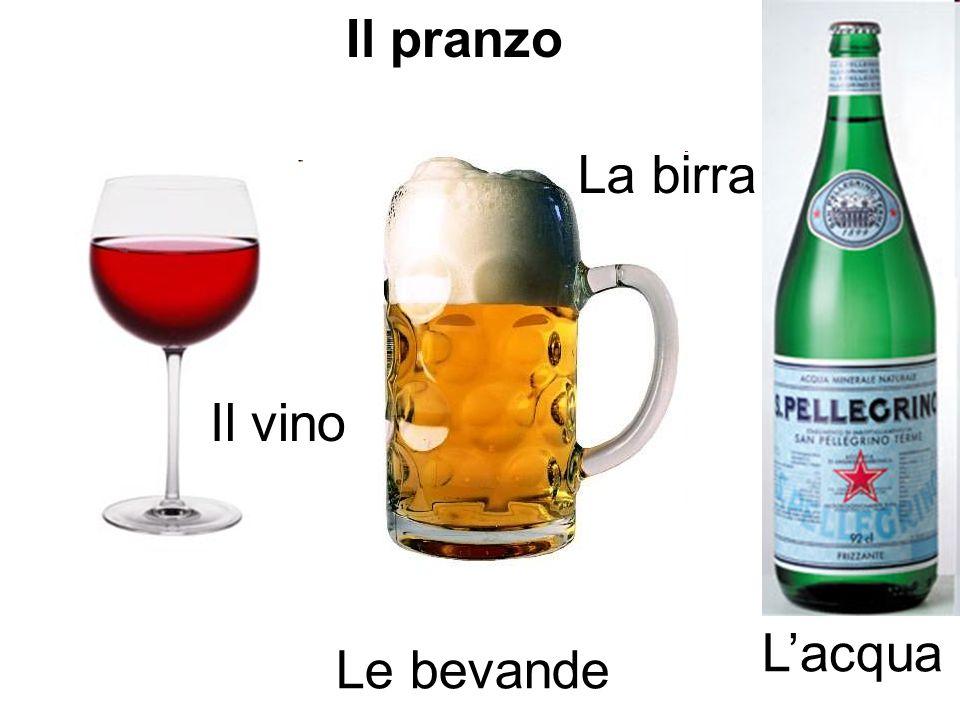 Il pranzo La birra Il vino L'acqua Le bevande