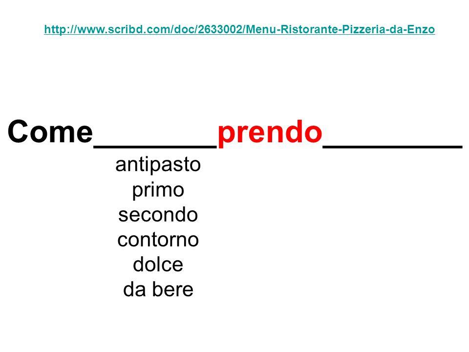 Come_______prendo________