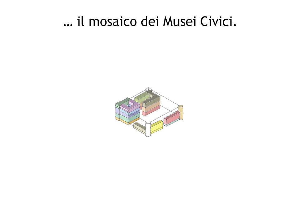 … il mosaico dei Musei Civici.