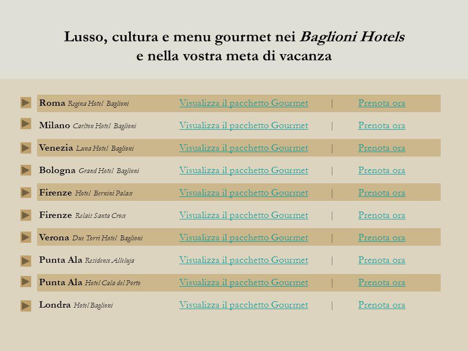 Lusso, cultura e menu gourmet nei Baglioni Hotels