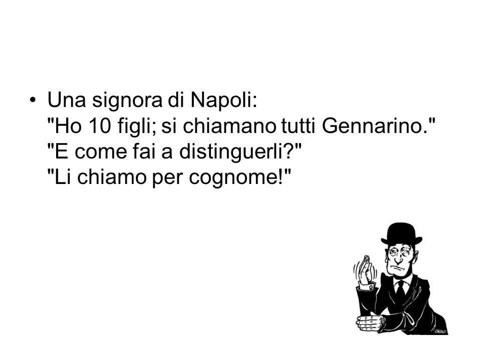 Una signora di Napoli: Ho 10 figli; si chiamano tutti Gennarino