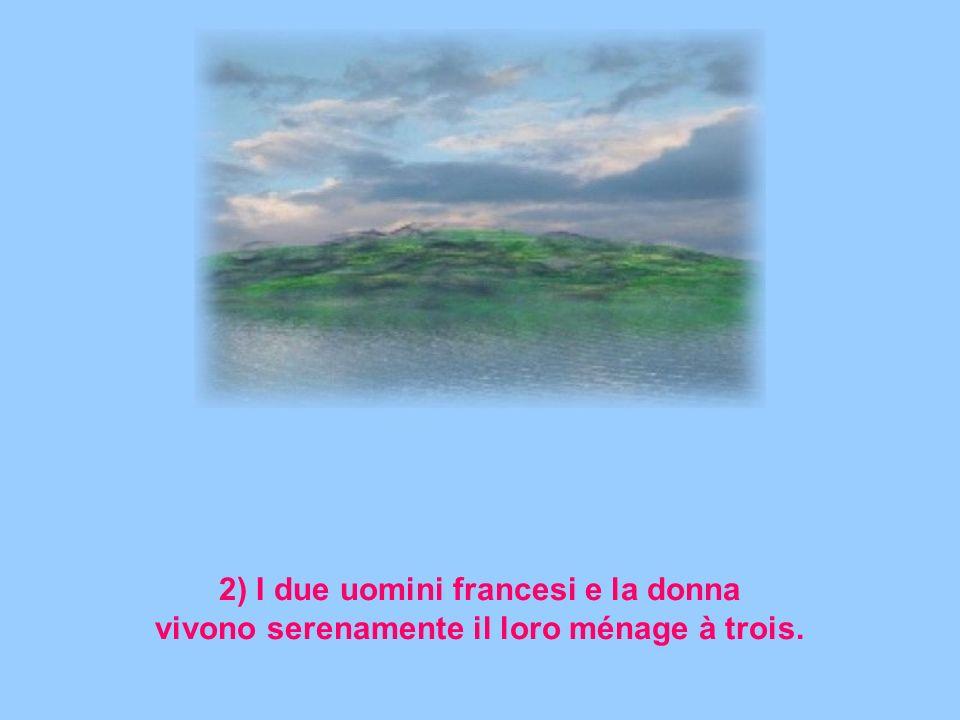 2) I due uomini francesi e la donna