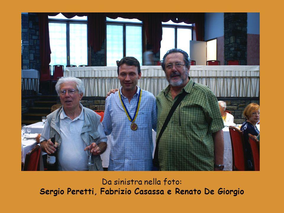 Sergio Peretti, Fabrizio Casassa e Renato De Giorgio