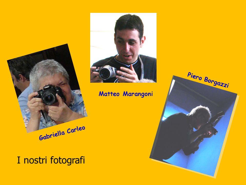 Piero Borgazzi Matteo Marangoni Gabriella Carleo I nostri fotografi