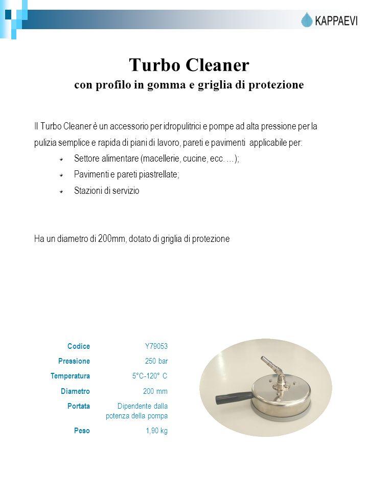 Turbo Cleaner con profilo in gomma e griglia di protezione
